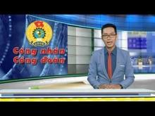 CÔNG NHÂN VÀ CÔNG ĐOÀN THÁNG 7/2019