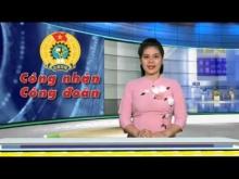 CÔNG NHÂN VÀ CÔNG ĐOÀN THÁNG 4 - 2020